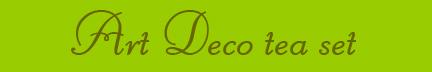 """""""Art Deco tea set"""" blog post banner"""