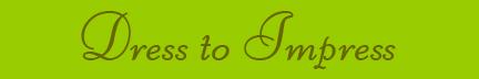 """Dress to Impress"" blog post banner"